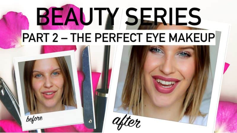 Beauty Series – Part 2: The Perfect Eye Makeup