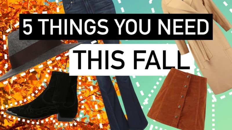 5 Things You Need This Fall