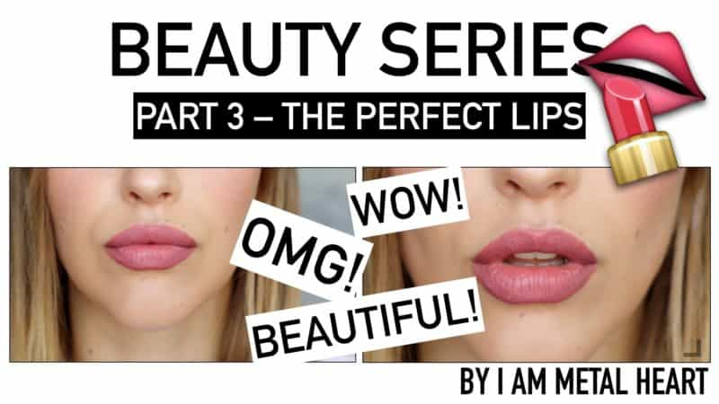 How to Get the Perfect Lips – Beauty Series Part #3